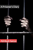 Review: A prisoner's diary by Abhilash Sanyal