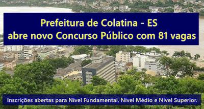 Inscrições abertas: Concurso Prefeitura de Colatina - edital 2017