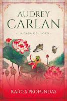 Raíces profundas   La casa del loto #1   Audrey Carlan   Titania