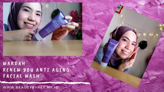 Review Wardah Renew You Anti Aging Facial Wash