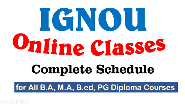 IGNOU Online Classes, ignou online class , ignou online schedule for class , online ignou classes for students , how to join ignou classes