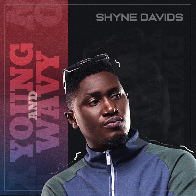 EP: Shyne Davids – Young And Wavy