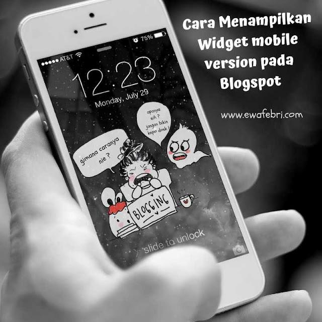 cara menampilkan widget mobile version pada blogspot