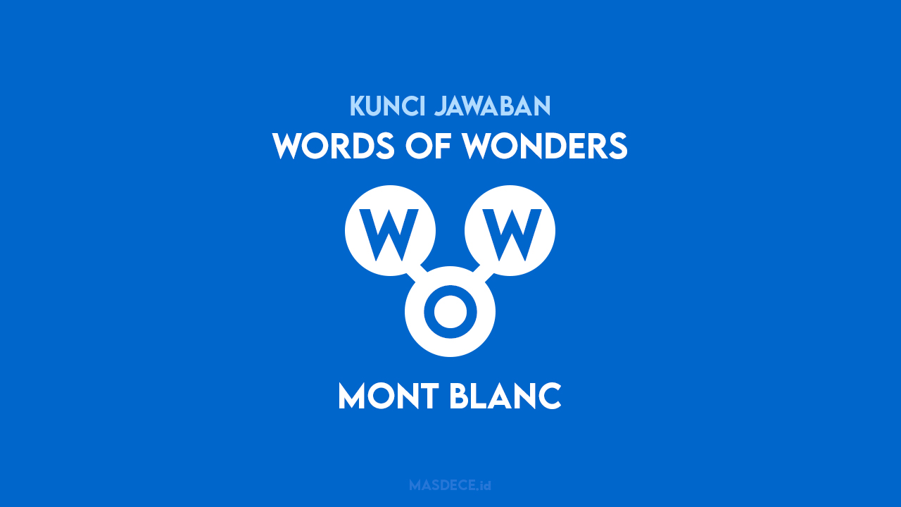 Jawaban Words of Wonders Mont Blanc