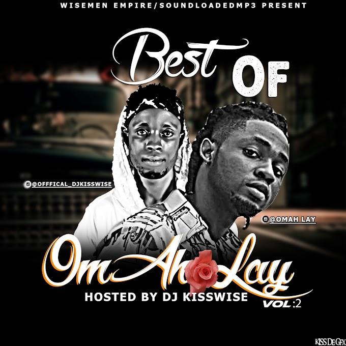 [Mixtape]Dj Kisswise-Best Of Omah Lay Vol 2