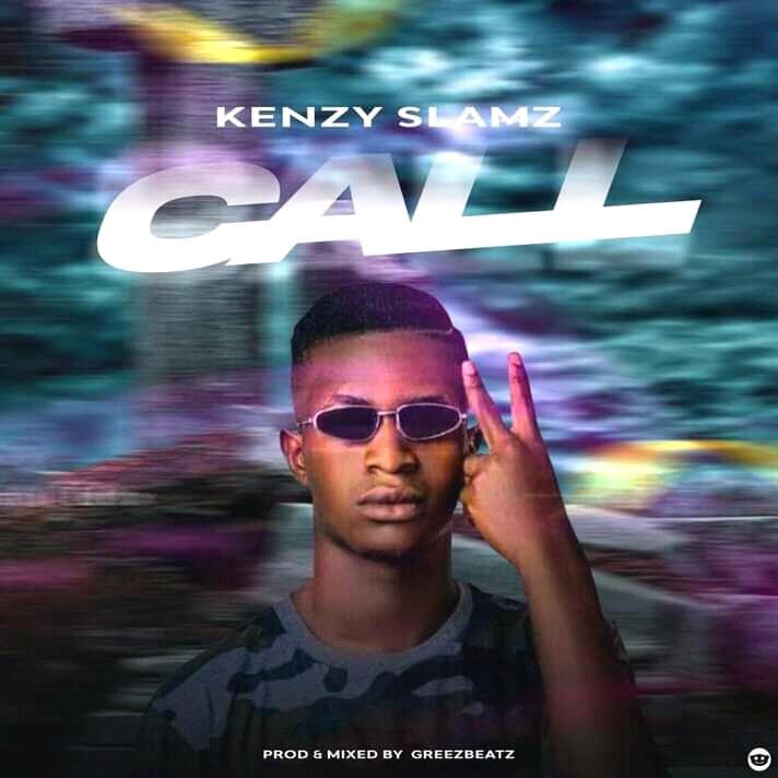 [Music] Kenzy Slamz - Call (prod. Greezbeat) #Arewapublisize