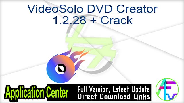 VideoSolo DVD Creator 1.2.28 + Crack
