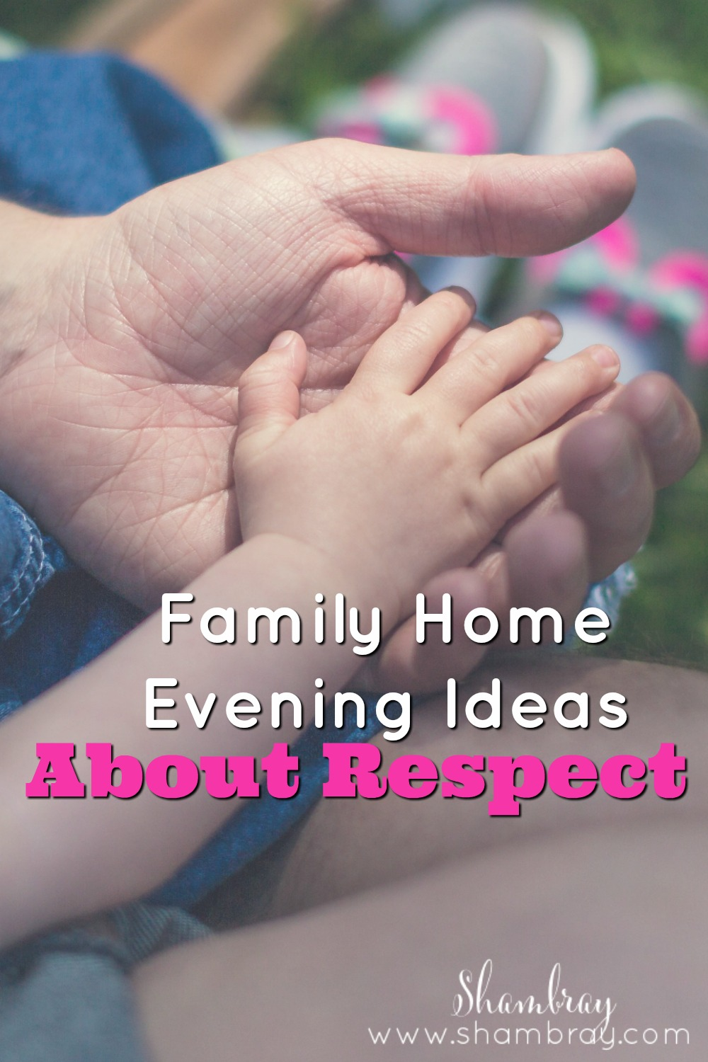 shambray family home evening ideas about respect