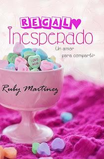 Regalo Inesperado: Un Amor Para Compartir, Ruby Martínez