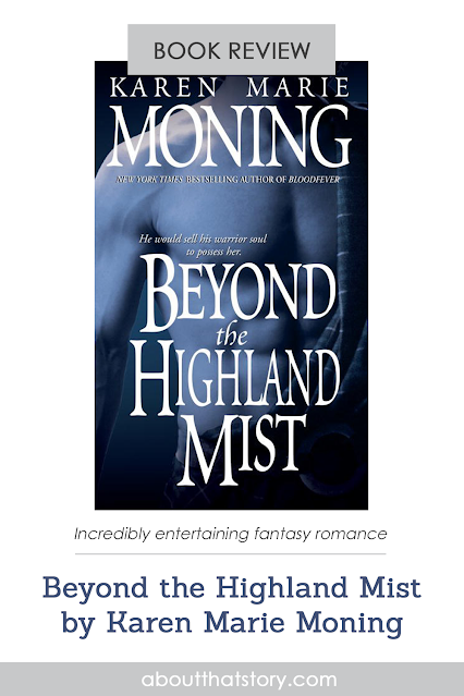 Book Review: Beyond the Highland Mist by Karen Marie Moning | About That Story