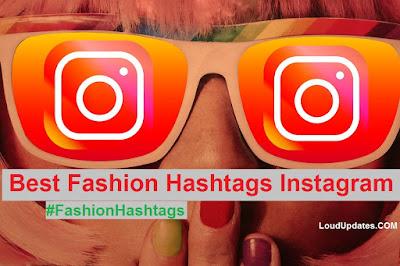 Fashion Hashtags, Fashion Hashtags Instagram