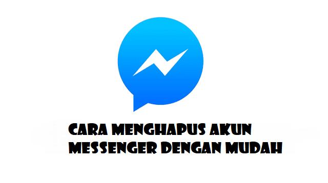 Cara Menghapus Akun Messenger