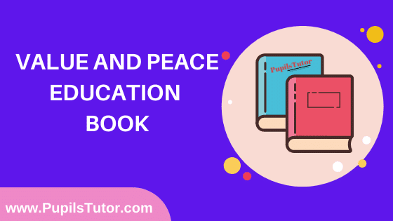 Value and Peace Education Book in English Medium Free Download PDF for B.Ed 1st And 2nd Year / All Semesters And All Courses - www.PupilsTutor.Com