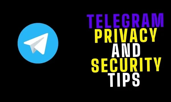 Telegram Security and Privacy Tips