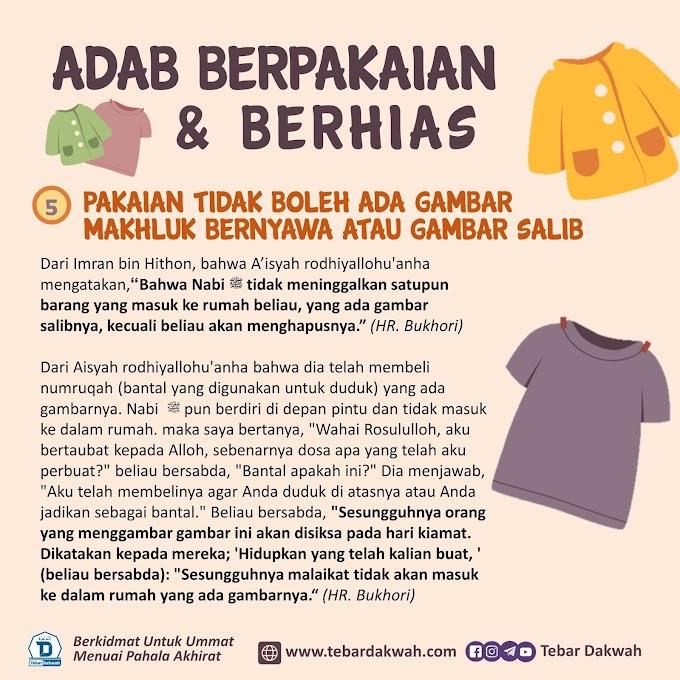ADAB BERPAKAIAN & BERHIAS | 5 | PAKAIAN TIDAK BOLEH ADA GAMBAR MAKHLIK BERNYAWA ATAU GAMBAR SALIB