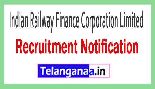 Indian Railway Finance Corporation Limited IRFC Recruitment