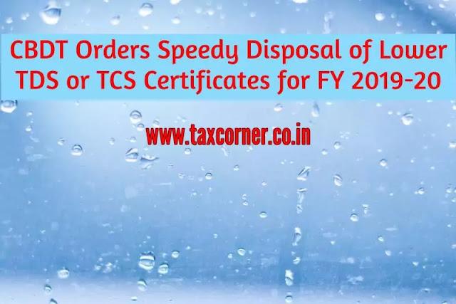cbdt-orders-speedy-disposal-of-lower-tds-certificates-fy-2019-20