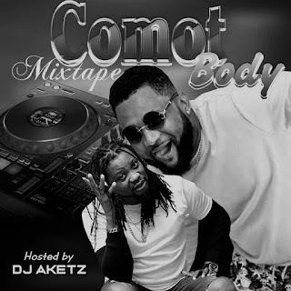 [MIXTAPE]  DJ AKETZ --  KOMOT BODY MIXTAPE