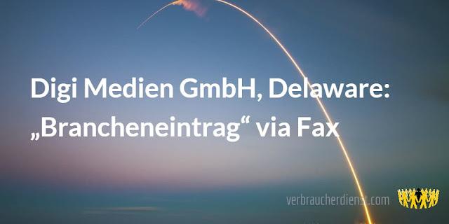 "Titel: Digi Medien GmbH, Delaware: ""Brancheneintrag"" via Fax"