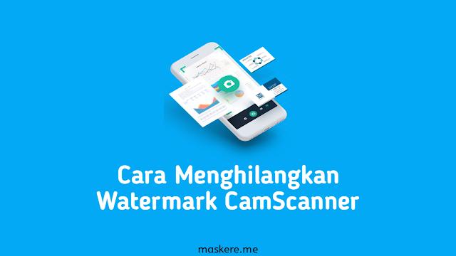 Cara menghilangkan watermark CamScanner