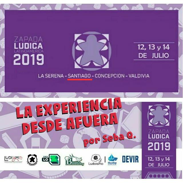 Zapada Lúdica 2019: La Experiencia Desde Afuera (Santiago)