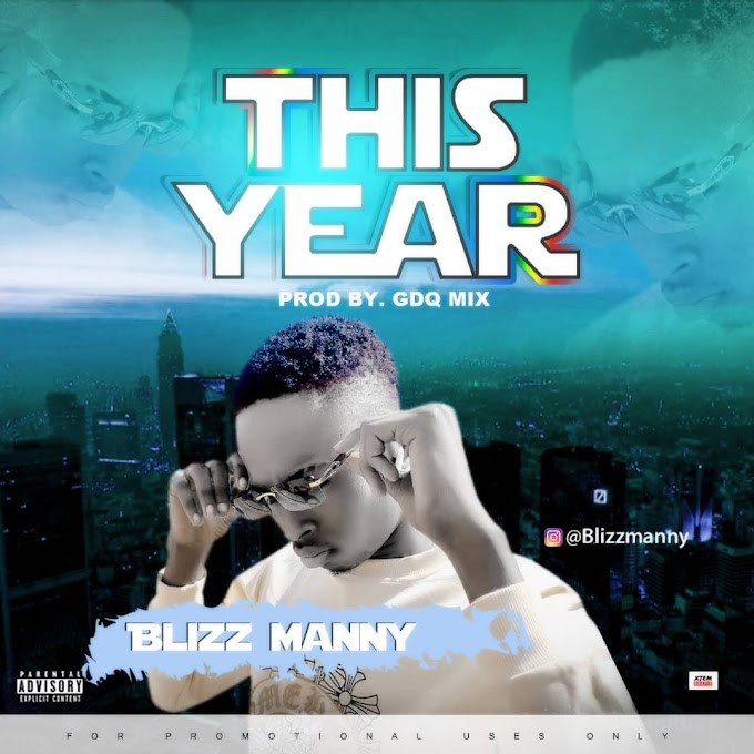 FAST DOWNLOAD    BLIZZ MANNY - THIS YEAR