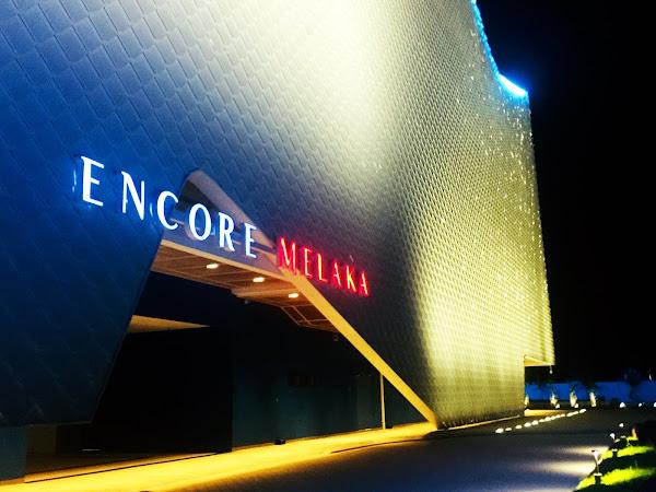 Encore Melaka - A Must Visit When in Melaka