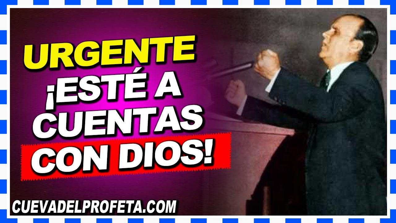 ¡Esté a cuentas con Dios! - William Branham en Español