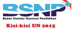 Donwload Kisi-Kisi Soal Ujian Nasional Untuk Satuan Pendidikan Dasar dan Menengah 2015