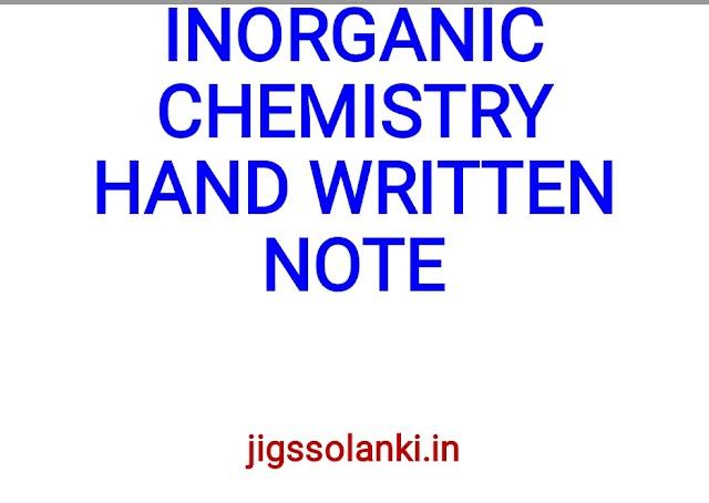 COMPLETE INORGANIC CHEMISTRY HAND WRITTEN NOTE