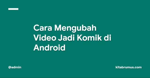 Cara Mengubah Video Jadi Komik di Android