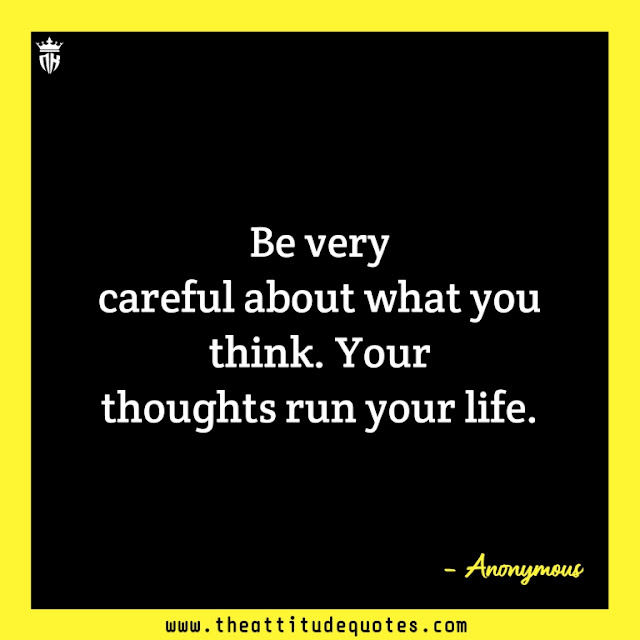be positive thinking quotes, Thought of the Day,thoughts to be happy, about positive thinking quotes, thinking quotes on life, change your thinking quotes