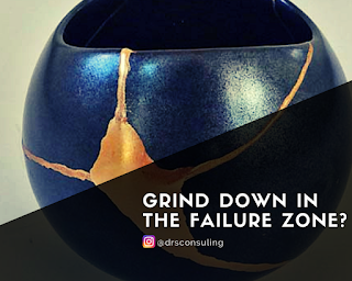 Grind Down In the FAILURE Zone?