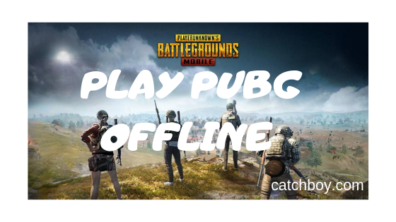 how to play pubg offline