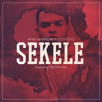 Afro Warriors & Dj Vitoto – Sekele (Feat. Troymusiq)