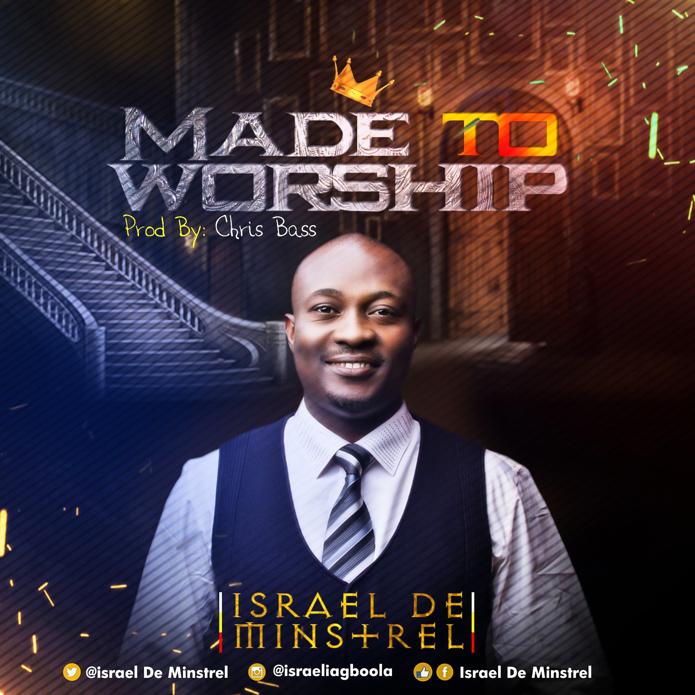 Israel De Minstrel Made To Worship. gospel redefined