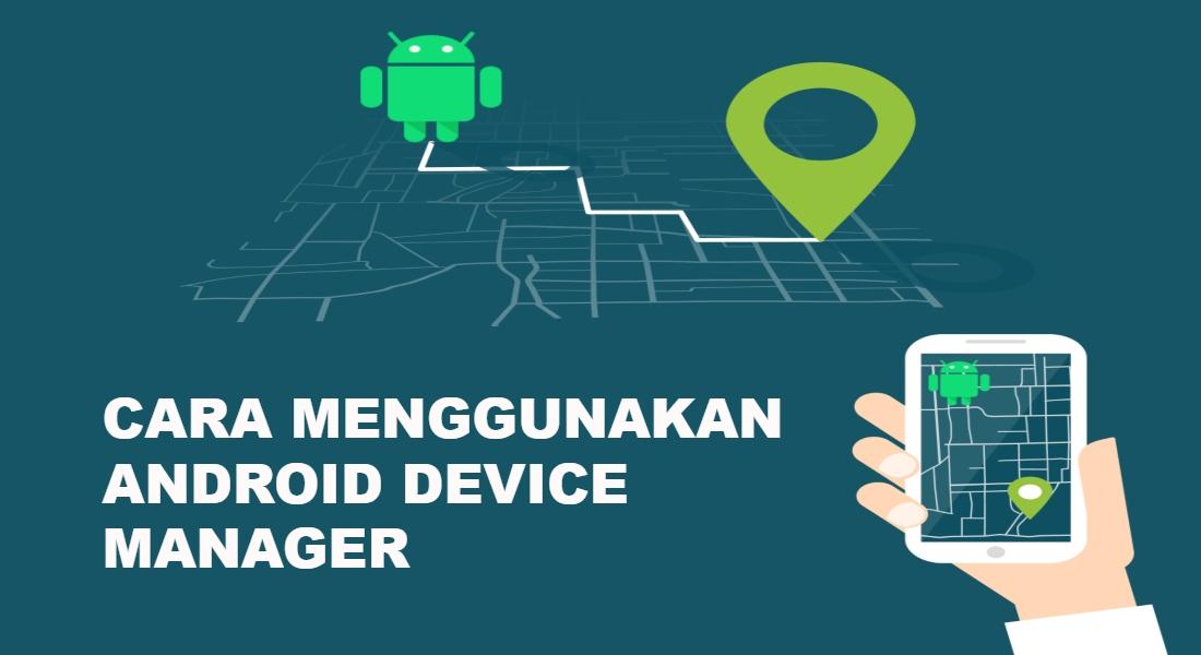 cara-menggunakan-android-device-manager