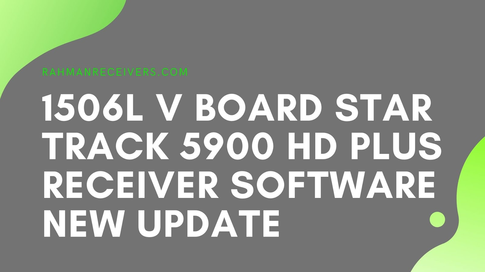 1506L V BOARD STAR TRACK 5900 HD PLUS RECEIVER SOFTWARE NEW UPDATE