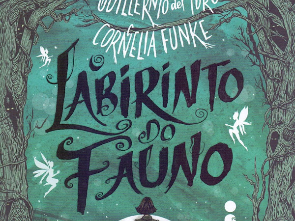 Resenha: O Labirinto do Fauno - Cornelia Funke & Guillermo del Toro