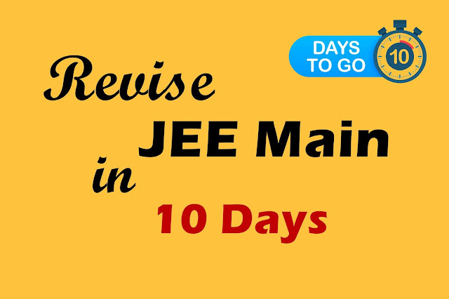 Preparation Tips for JEE Main - Crack JEE Main in 10 Days