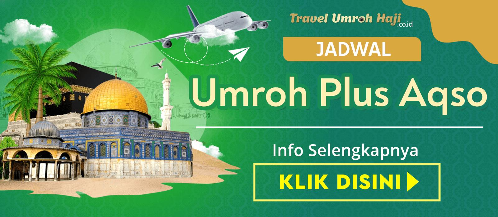 Paket Umroh Plus Aqso Murah Biaya Promo Jadwal Tahun 2021 2022