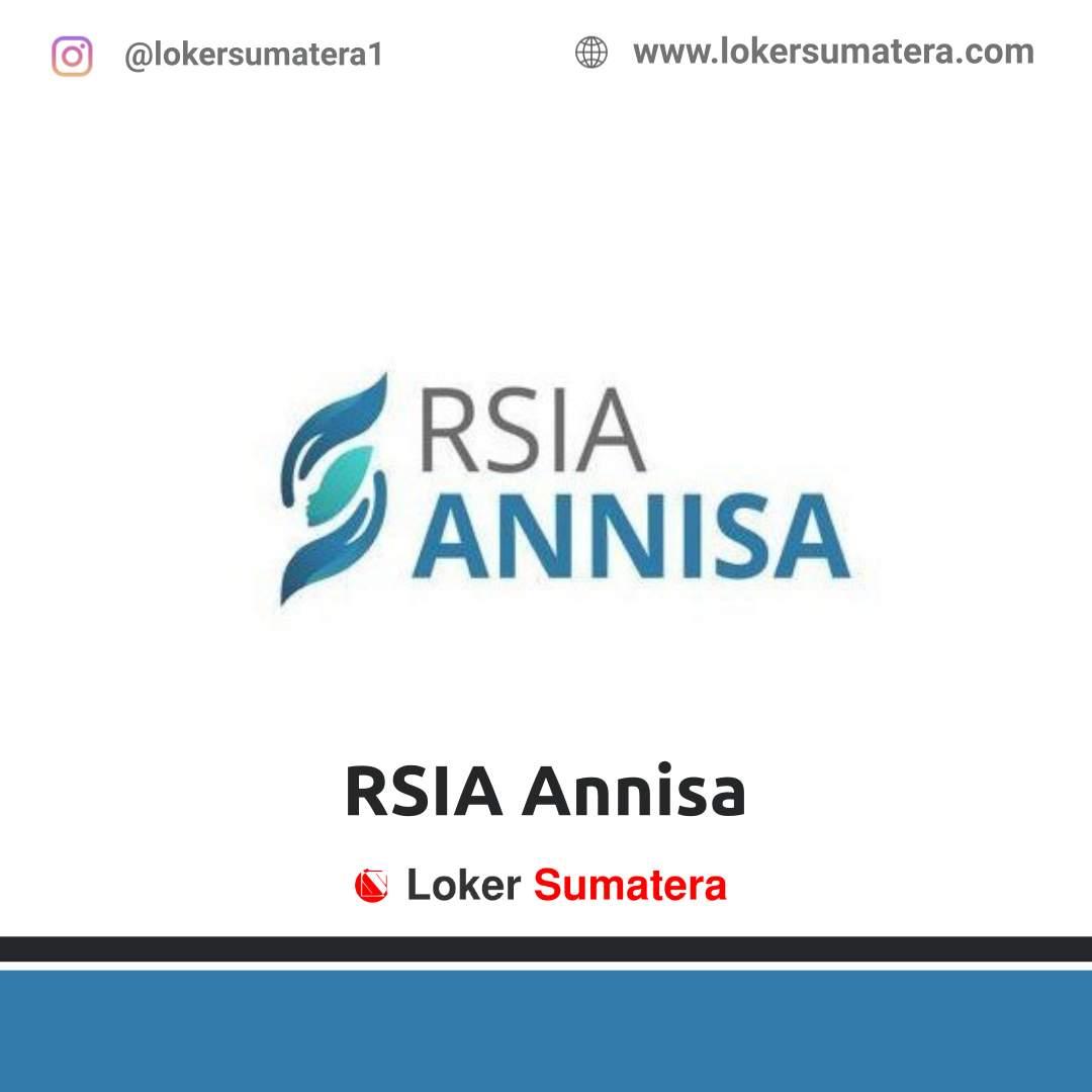 Lowongan Kerja Pekanbaru: RSIA Annisa Februari 2021