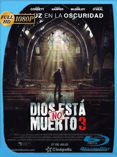 Dios no está muerto 3 (2018)HD [1080p] Latino [GoogleDrive] SilvestreHD