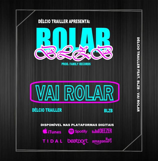Délcio Trailler feat. BLZB - Vai Rolar