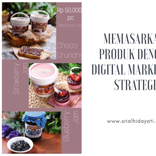 Memasarkan Produk dengan Digital Marketing Strategi