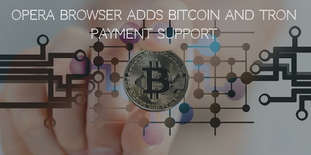 Opera Browser Adds Bitcoin and Tron Payment Support