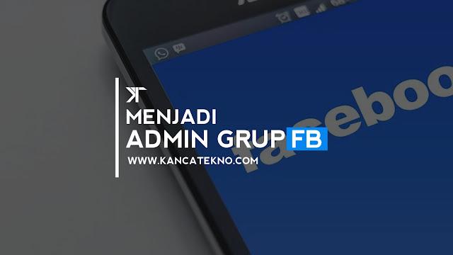 Cara Mudah Menjadi Admin Grup Facebook Tanpa Admin dan Moderator