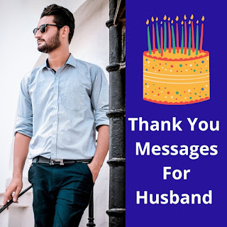 Thank You Messages For Husband - Romantic & Sweet Heartfelt Wishes Reply