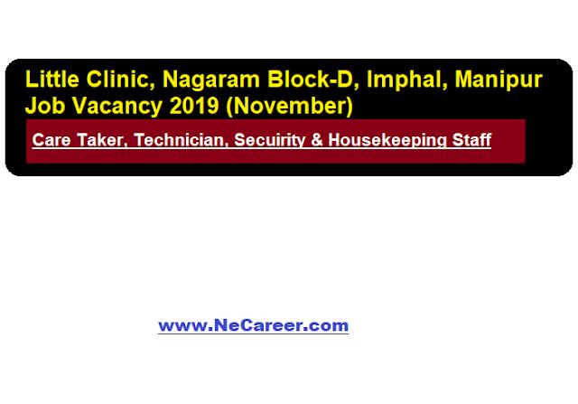 Little ClinicNagaram Block-D. Dingku Road, Imphal, Manipur Job Vacancy 2019 (November)