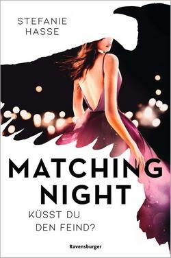 Bücherblog. Rezension. Matching Night - Küsst du den Feind? (Band 1) von Stefanie Hasse. Jugendbuch. Ravensburger.